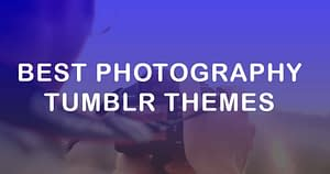 10+ Best Tumblr themes for photographers portfolio