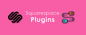 12 Best Squarespace plugins and addons 2021