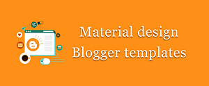 10+ Best Material design blogger templates
