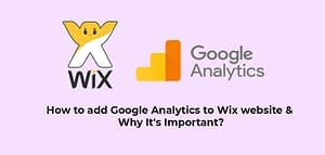 How to add Google Analytics to Wix website & Why It's Important?