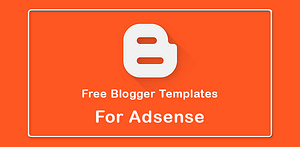 Free 10+ Best Blogger Templates for AdSense