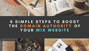 8 Simple Steps to Boost the Domain Authority of your WIX website